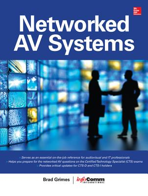 Networked AV Systems By Grimes, Brad/ Infocomm International (COR)