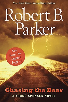 Chasing the Bear By Parker, Robert B.